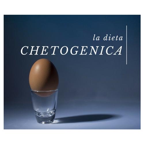 La dieta chetogenica: conosciamolameglio!